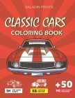 Classic Cars Coloring Book: A Collection of 50 Iconic Vintage Cars With Exotic Ultimate High Quality Drawings Relaxation Coloring Pages Perfect Gi Cover Image