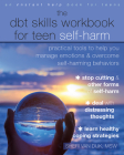 The Dbt Skills Workbook for Teen Self-Harm: Practical Tools to Help You Manage Emotions and Overcome Self-Harming Behaviors Cover Image