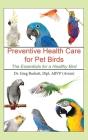 Preventative Health Care for Pet Birds: The Essentials for a Healthy Bird Cover Image