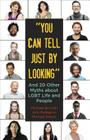You Can Tell Just by Looking: And 20 Other Myths about LGBT Life and People Cover Image