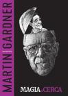 Magia de cerca (Trilogía Martin Gardner #3) Cover Image