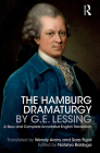 The Hamburg Dramaturgy by G.E. Lessing: A New and Complete Annotated English Translation Cover Image