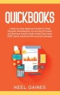 Quickbooks: A Step-by-Step Beginners Guide for Small Business. Bookkeeping, Accounting Principles and Business Analysis made simpl Cover Image