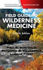 Field Guide to Wilderness Medicine: Expert Consult - Online and Print Cover Image