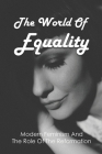 The World Of Equality: Modern Feminism And The Role Of The Reformation: Christian Bale Feminism Cover Image