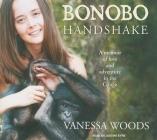 Bonobo Handshake: A Memoir of Love and Adventure in the Congo Cover Image