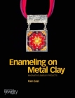 Enameling on Metal Clay Cover Image