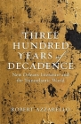 Three Hundred Years of Decadence: New Orleans Literature and the Transatlantic World Cover Image