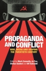 Propaganda and Conflict: War, Media and Shaping the Twentieth Century Cover Image