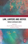 Law, Lawyers and Justice: Through Australian Lenses Cover Image