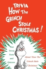 How The Grinch Stole Christmas Trivia: Fun Trivia Facts and Quizzes About 'How The Grinch Stole Christmas' The Ultimate Quiz Book Cover Image
