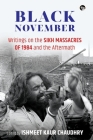 Black November: Writings on the Sikh Massacres of 1984 and the Aftermath Cover Image
