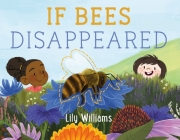 If Bees Disappeared (If Animals Disappeared #1) Cover Image