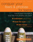 Conquer Your Fears and Phobias for Teens: How to Build Courage and Stop Fear from Holding You Back Cover Image