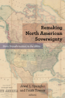 Remaking North American Sovereignty: State Transformation in the 1860s (Reconstructing America) Cover Image