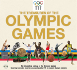 The Treasures of the Olympic Games: An Interactive History of the Olympic Games Cover Image