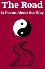 The Road: 81 Poems About the Way Cover Image
