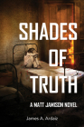 Shades of Truth (Matt Jamison #2) Cover Image