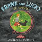 Frank and Lucky Get Schooled Cover Image