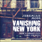 Vanishing New York: How a Great City Lost Its Soul Cover Image
