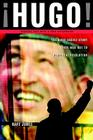 Hugo!: The Hugo Chavez Story from Mud Hut to Perpetual Revolution Cover Image