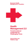 Health Management 2.0: Transformational Leadership for Challenging Times Cover Image