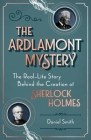 The Ardlamont Mystery: The Real-Life Story Behind the Creation of Sherlock Holmes Cover Image