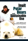 Inuit, Polar Bears, and Sustainable Use Cover Image