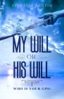 My Will or His Will: Who Is Your GPS? Cover Image