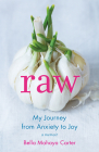 Raw: My Journey from Anxiety to Joy Cover Image
