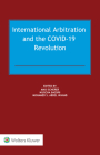 International Arbitration and the COVID-19 Revolution Cover Image