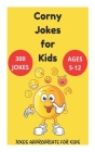 Corny Jokes for Kids - Jokes Appropriate for Kids Ages 5-12 Cover Image
