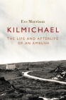 Kilmichael: The Life and Afterlife of an Ambush Cover Image