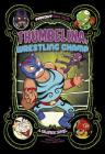 Thumbelina, Wrestling Champ: A Graphic Novel (Far Out Fairy Tales) Cover Image