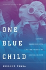 One Blue Child: Asthma, Responsibility, and the Politics of Global Health (Anthropology of Policy) Cover Image