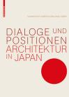 Dialoge Und Positionen: Architektur in Japan Cover Image