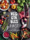 Vegetables First: 120 Vibrant Vegetable-Forward Recipes Cover Image