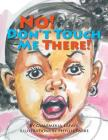 No, Don't Touch Me There Cover Image