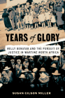 Years of Glory: Nelly Benatar and the Pursuit of Justice in Wartime North Africa Cover Image