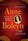 Anne Boleyn: Adultery, Heresy, Desire Cover Image
