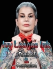 Ivy League Ink: : Retired & Revealed Cover Image