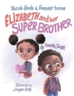 Jacob finds a Forever home: Elizabeth and her SUPER Brother Cover Image