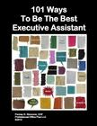 101 Ways to Be the Best Executive Assistant Cover Image
