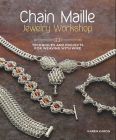 Chain Maille Jewelry Workshop: Techniques and Projects for Weaving with Wire Cover Image