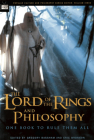 The Lord of the Rings and Philosophy: One Book to Rule Them All (Popular Culture and Philosophy #5) Cover Image