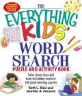 The Everything Kids' Word Search Puzzle and Activity Book: Solve clever clues and hunt for  hidden words in 100 mind-bending puzzles (Everything® Kids) Cover Image