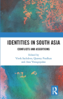 Identities in South Asia: Conflicts and Assertions Cover Image
