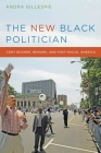 The New Black Politician: Cory Booker, Newark, and Post-Racial America Cover Image
