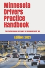 Minnesota Drivers Practice Handbook: The Manual to prepare for Minnesota Permit Test - More than 300 Questions and Answers Cover Image