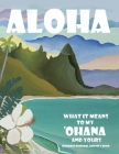 Aloha - What it Means to My ʻOhana and Yours: A Hawaiian Cultural Activity Book Cover Image